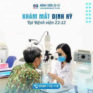 Khám mắt định kỳ tại Bệnh viện 22-12